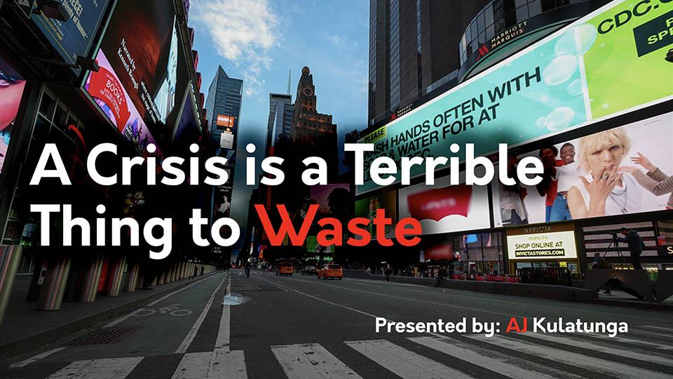 Virtual Keynote Speaker - Crisis is a Terrible Thing to Waste